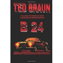 B 24: Un luogo, una storia, un'auto e... qualcosa di soprannaturale.