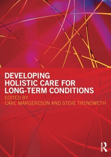 Developing Holistic Care for Long-term Conditions [Paperback]