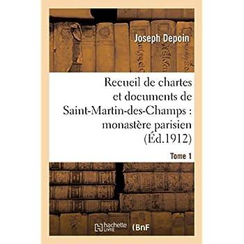 Recueil de chartes et documents de Saint-Martin-des-Champs : monastère parisien. T. 1