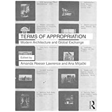 Terms of Appropriation: Modern Architecture and Global Exchange