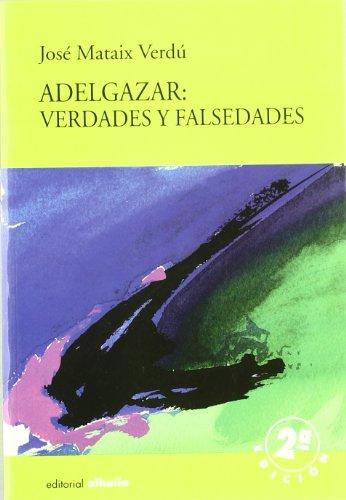 Adelgazar : verdades y falsedades (Torre Vigia) por Jose Mataix Verdu