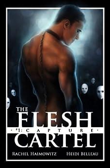 The Flesh Cartel #1: Capture (The Flesh Cartel Season 1: Damnation) (English Edition)
