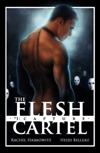 The Flesh Cartel #1: Capture (The Flesh Cartel Season 1 ...
