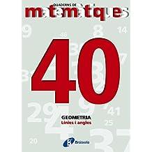 40 Línies i angles (Català - Material Complementari - Quaderns De Matemàtiques)