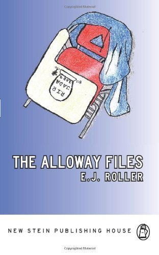 The Alloway Files by Roller, E. J. (2013) Paperback