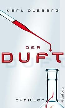 Der Duft: Thriller von [Olsberg, Karl]
