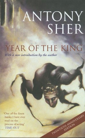 By Antony Sher - Year of the King (New edition)