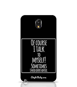 Style baby Ofcourse I Talk To Myself Sometimes I Need Experts Advice Samsung Galaxy Note 3 Phone Case