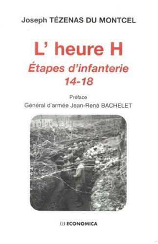 L'heure H : Etapes d'infanterie 14-18 par Joseph Tézenas du Montcel