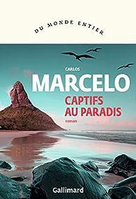 Captifs au paradis par Carlos Marcelo