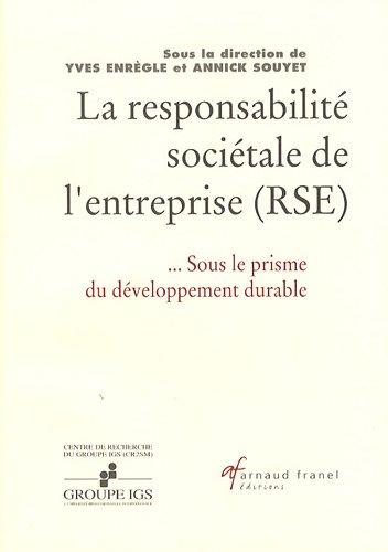 La responsabilité sociale de l'entreprise (RSE) : Sous le prisme du développement durable par Yves Enrègle, Collectif
