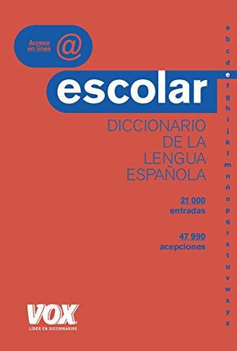 Diccionario Escolar de la Lengua Española (Vox - Lengua Española - Diccionarios Escolares) por Vox Editorial