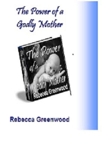 The Power of a Godly Mother