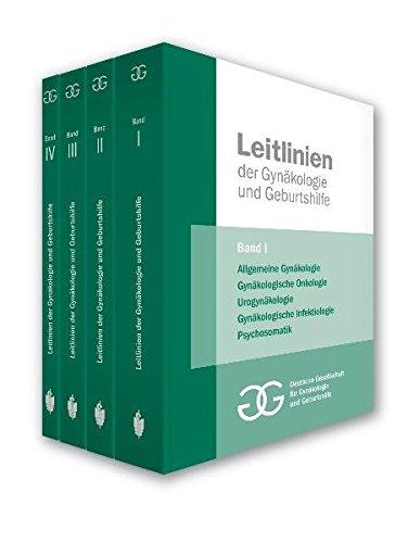 Leitlinien der Gynäkologie und Geburtshilfe 2008, in 4 Bänden: Allgemeine Gynäkologie und gynäkologische Onkologie (Bd. 1), Gynäkologische ... in der Gynäkologie und Geburtshilfe (Bd. 4)