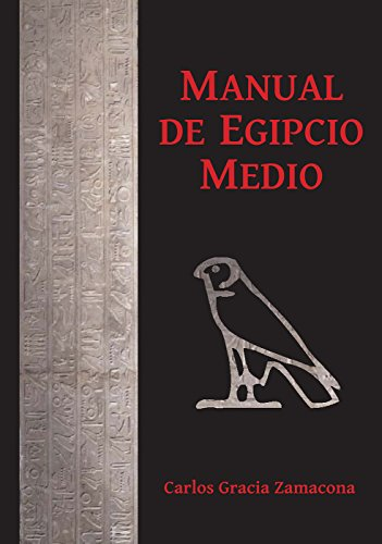 Manual de Egipcio Medio (Segunda Edición) por Carlos Gracia Zamacona
