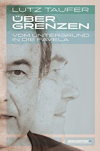 Buchseite und Rezensionen zu 'Über Grenzen: Vom Untergrund in die Favela' von Lutz Taufer