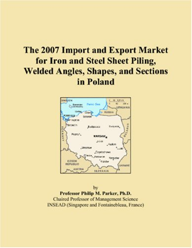 The 2007 Import and Export Market for Iron and Steel Sheet Piling, Welded Angles, Shapes, and Sections in Poland