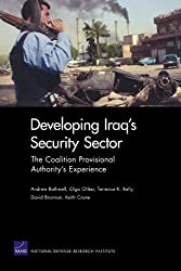 Developing Iraq's Security Sector: The Coalition Provisional Authority's Experience by Andrew Rathmell (2005-09-15)