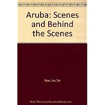 Aruba: Scenes and Behind the Scenes