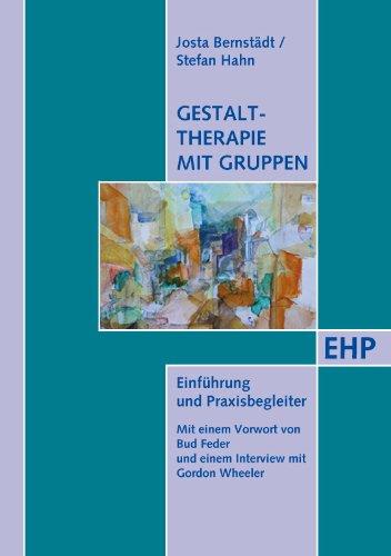 Gestalttherapie mit Gruppen: Handbuch für Ausbildung und Praxis
