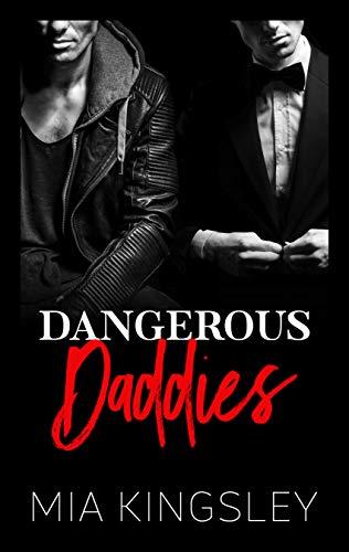 Dangerous Daddies (Mafia Daddies 2) von [Kingsley, Mia]