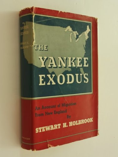 The Yankee exodus: An account of migration from New England