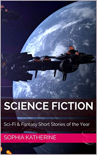 Science Fiction: Sci-Fi & Fantasy Short Stories of the Year (English Edition)