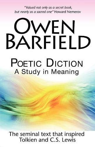Poetic Diction: A Study in Meaning by Owen Barfield (2010-02-14)