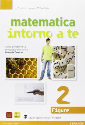 Matematica intorno. Numeri-Figure. Con quaderno. Per la Scuola media. Con espansione online
