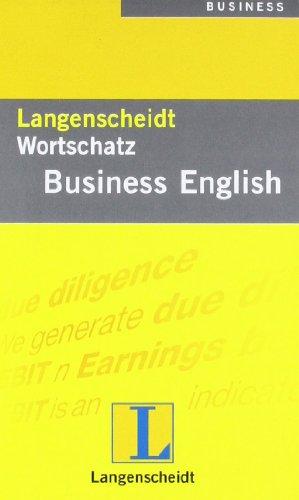 Langenscheidt Wortschatz Business English: Mit britischem und amerikanischem Business-Wortschatz