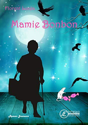 Mamie Bonbon: Roman jeunesse par [Lucéa, Florent]