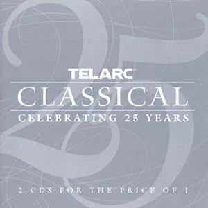 Telarc Classical - Celebrating 25 Years