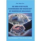 WIE WIRD IN POLITIK,UNTERNEHMEN UND WISSENSCHAFT MIT INSIDERWISSEN UMGEGANGEN? - Prof. Hans See [DVD]