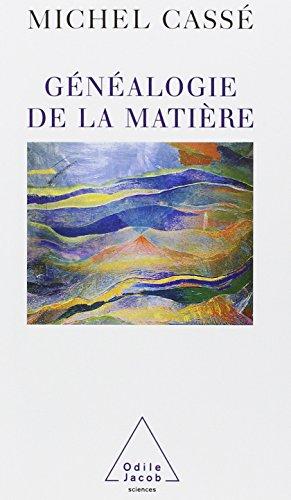 Généalogie de la matière par Michel Cassé