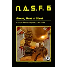 NASF 6: Blood, Dust & Steel (NASF - Nuovi Autori Science Fiction)