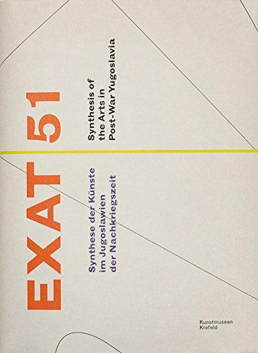EXAT 51: Synthese der Künste im Jugoslawien der Nachkriegszeit