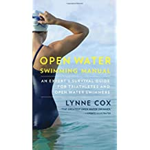 Open Water Swimming Manual: An Expert's Survival Guide for Triathletes and Open Water Swimmers