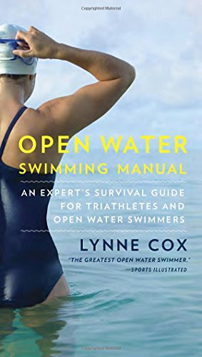 Open Water Swimming Manual: An Expert's Survival Guide for Triathletes and Open Water Swimmers par Lynne Cox