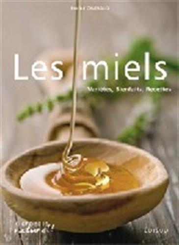 Les miels : Variétés, bienfaits, recettes