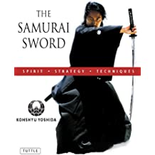 Samurai Sword: Spirit * Strategy * Techniques: (Downloadable Media Included)