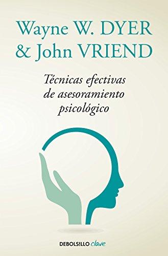 Técnicas efectivas de asesoramiento psicológico eBook: Wayne W ...