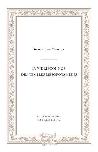 La Vie Meconnue Des Temples Mesopotamiens (Docet Omnia) par Dominique Charpin