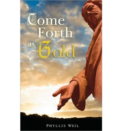 Come Forth as Gold (Paperback) - Common