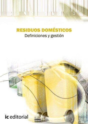 Residuos domésticos. definiciones y gestión por S.L. Euformación Consultores