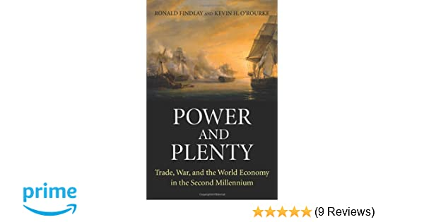 Power and Plenty: Trade, War, and the World Economy in the