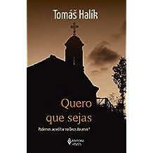 Quero que sejas: Podemos acreditar no Deus do amor? (Portuguese Edition)