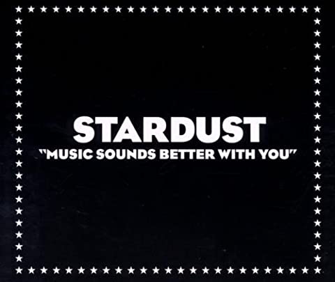 Stardust Music Sounds Better - Music Sounds Better With You by Stardust