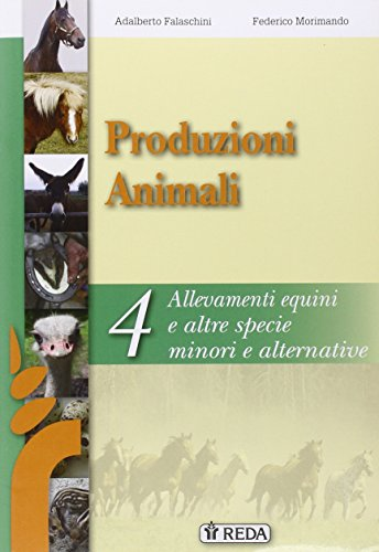 Corso di produzioni animali. Per gli Ist. tecnici e professionali. Con e-book. Con espansione online: 4
