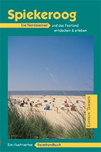 Image of Spiekeroog: Die Nordseeinsel und das Festland entdecken und erleben. Ein illustriertes Reisehandbuch