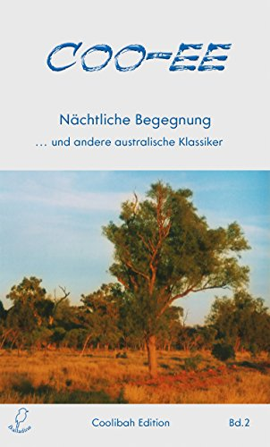 Coo-ee: Nächtliche Begegnung ... und andere australische Klassiker (Coolibah Edition 2)
